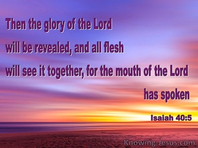 Isaiah 40:5 The Glory Of The Lord Shall Be Revealed (purple)