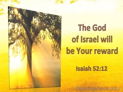 Isaiah 52:12 The God Of Israel Will Be Your Reward (utmost)12:31
