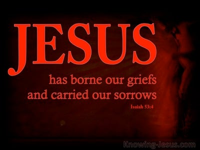 Isaiah 53:4 Surely He Has Borne Our Griefs (red)