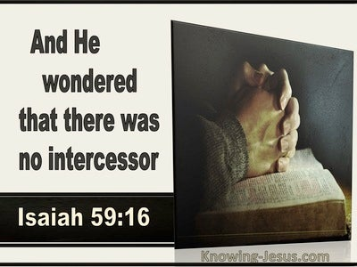 Isaiah 59:16 He Wondered That There Was No Intercessor (utmost)03:30