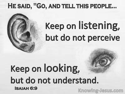 Isaiah 6:9 Keep On Listening But Do Not Hear (gray)