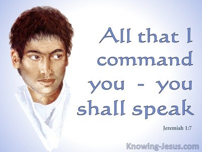 Jeremiah 1:7 All I Command You : You Shall Speak (blue)