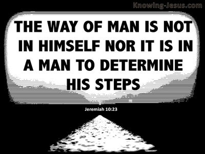 Jeremiah 10:23 The Way Of A Man (black)