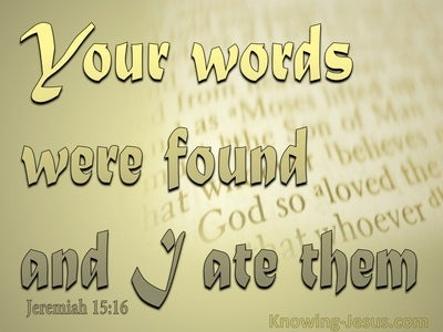Jeremiah 15:16 Your Words Were Found And I Ate Them (gold)