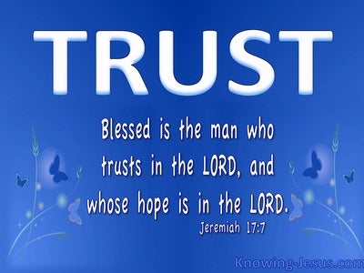 Jeremiah 17:7 Blessed Is The Man Who Trusts In The Lord (white)
