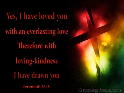 Jeremiah 31:3 I Have Loved You With An Everlasting Love (black)