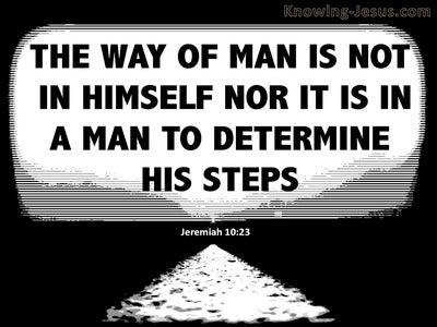Jeremiah 10:23 The Way Of A Man (black)