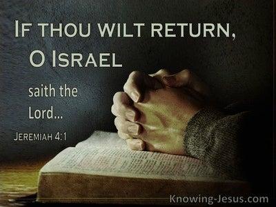 Jeremiah 4:1 If Thou Wilt Return O Israel (utmost)12:27