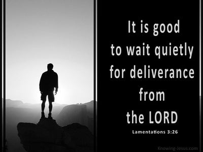Lamentations 3:26  It Is Good To Wait Quietly (black)