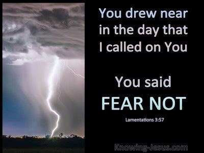 Lamentations 3:57 You Drew Near And Said Fear Not (gray)