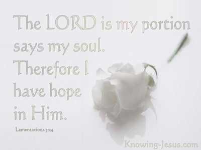 Lamentations 3:24 The Lord Is My Portion. I Hope In Him (white)