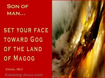 Ezekiel 38:2 Set Your Face Toward Gog Of The Land Of Magog (red)