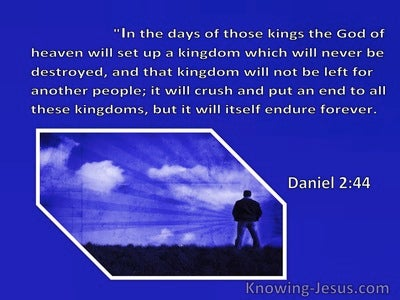 Daniel 2:44 A Kingdom That Will Never Be Destroyed (blue)