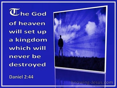 Daniel 2:44 A Kingdom That Will Never Be Destroyed (white)
