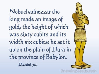 Daniel 3:1 Nebuchadnezzar The King Made An Image Of Gold (blue)