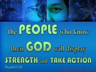 Daniel 11:32 The People Who Know God Will Display Strength (green)
