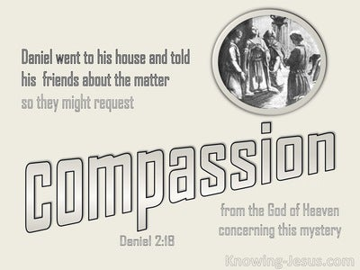 Daniel 2:18 They Requested Compassion From The God Of Heaven (beige)