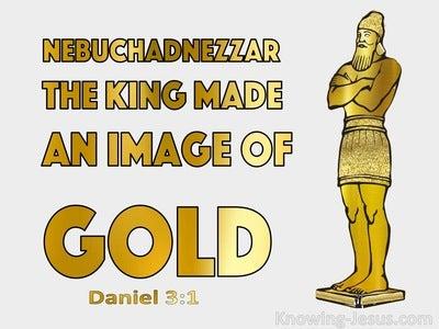 Daniel 3:1 Nebuchadnezzar The King Made A Golden Image (gray)