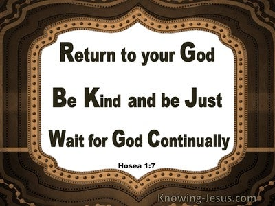 Hosea 1:7 Return Be Kind And Just And Wait For God (brown)