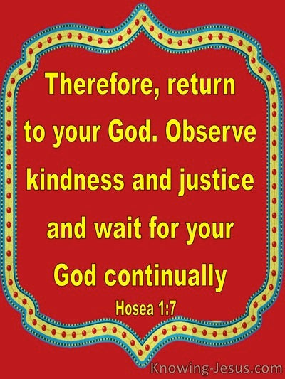 Hosea 1:7 Return Be Kind And Just And Wait For God (red)