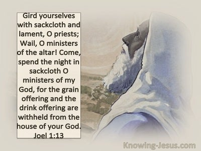 Joel 1:13 Gird yourselves with sackcloth And lament, O priests (beige)