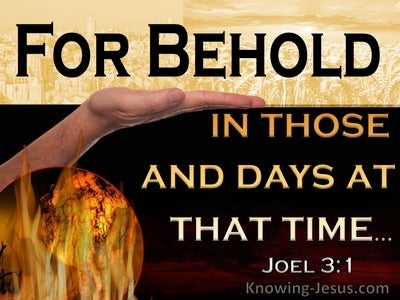 Joel 3:1 Behold In Those Days And At That Time (yellow)