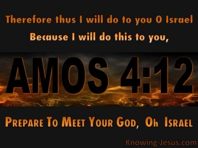Amos 4:12 Prepare To Meet Your God (black)