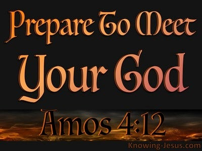 Amos 4:12 Prepare To Meet Your God (orange)