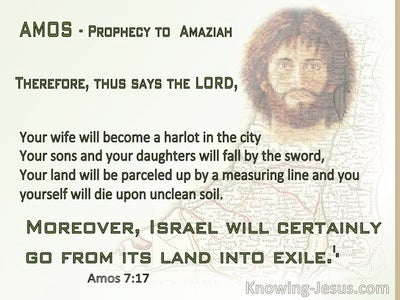 Amos 7:17 Israel Will Go From Its Land Into Exile (green)