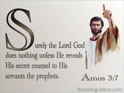 Amos 3:7 God Reveals To His Plans To His Prophets (brown)