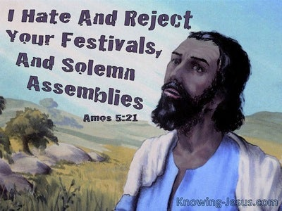 Amos 5:21 God Hates And Rejects Your Feasts And Solemn Assemblies (purple)