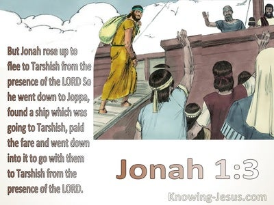 Jonah 1:3 Jonah rose up to flee to Tarshish (brown)