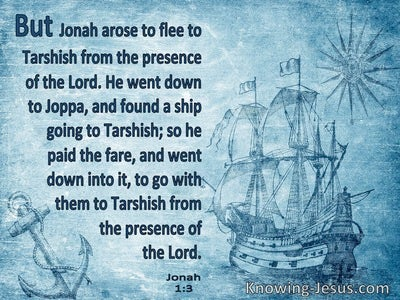 Jonah 1:3 Jonah Arose To Flee To Tarshish From The Presence Of The Lord (blue)