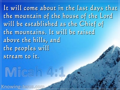 Micah 4:1 The Last Days (blue)
