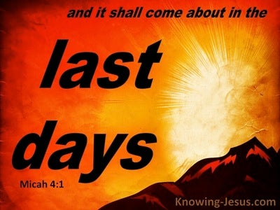 Micah 4:1 The Last Days (orange)