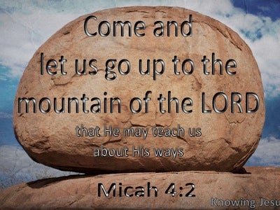 Micah 4:2 Let Us Go Up To The Mountain Of The Lord (brown)