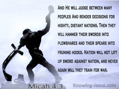 Micah 4:3  He Will Judge Betewen Many Nations (gray)
