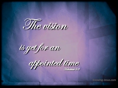 Habakkuk 2:3 The Vision Is For An Appointed Time (purple)