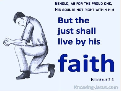 Habakkuk 2:4 The Proud One Is Not Right But The  Righteous Will Live By His Faith (blue)