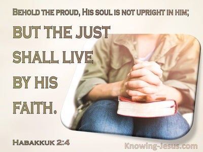 Habakkuk 2:4 The Proud One Is Not Right But The  Righteous Will Live By His Faith (gold)