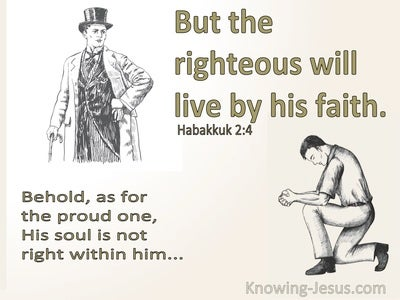 Habakkuk 2:4 The Proud One Is Not Right But The  Righteous Will Live By His Faith (cream)