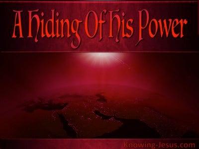Habakkuk 3:4 A Hiding Of His Power (devotional)06:09 (maroon)