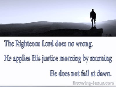 Zephaniah 3:5 He Applies His Justice Morning By Morning (white)