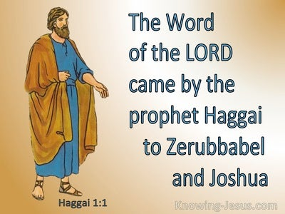 Haggai 1:1 The Word Of The Lord Came By Haggai To Zerubbabel And Joshua (brown)