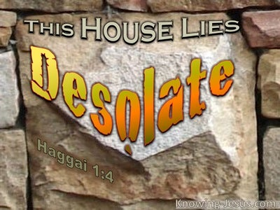 Haggai 1:4 This House Lies Desolate (orange)