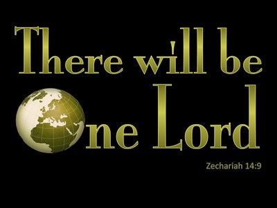 Zechariah 14:9 There WIll Be One Lord (green)