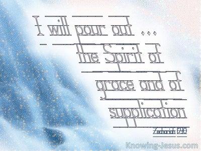 Zechariah  12-10 The Spirit Of Grace And Supplication (white)