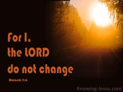 Malachi 3:6 The Lord Does Not Change (black)