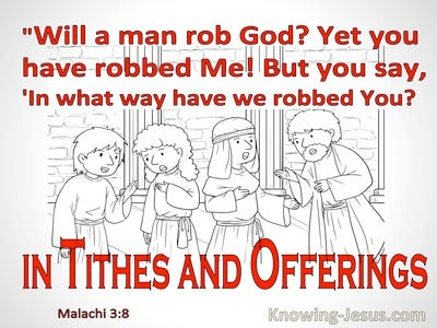 Malachi 3:8 Will A Man Rob God Yet You Have Robbed Me  In Tithes And Offerings (white)