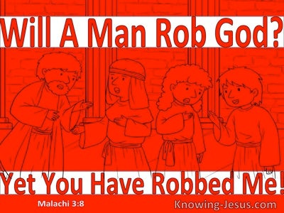 Malachi 3:8 Will A Man Rob God Yet You Have Robbed Me (red)